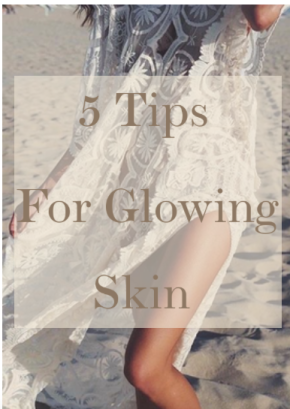 5 Tips For Glowing Skin